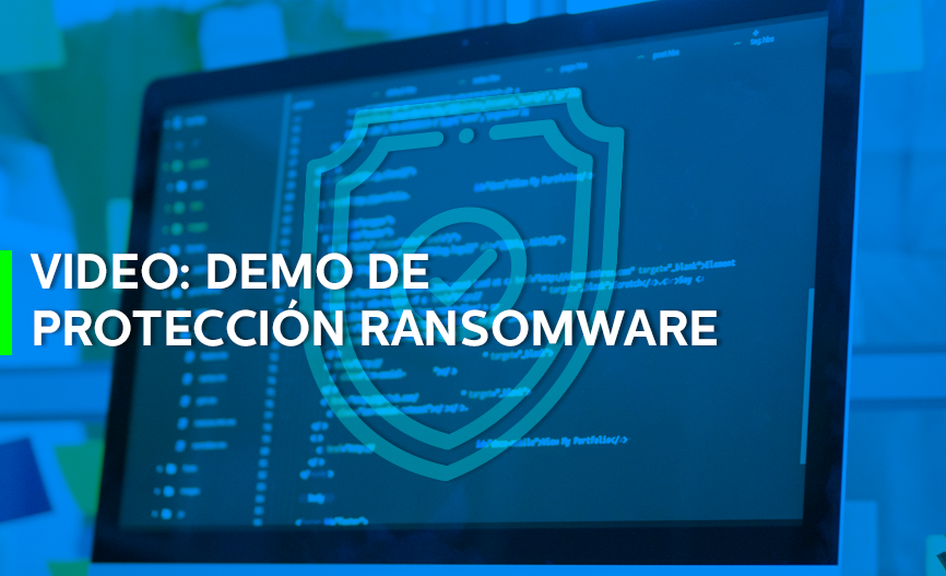 Video Demo Proteción Ransomware